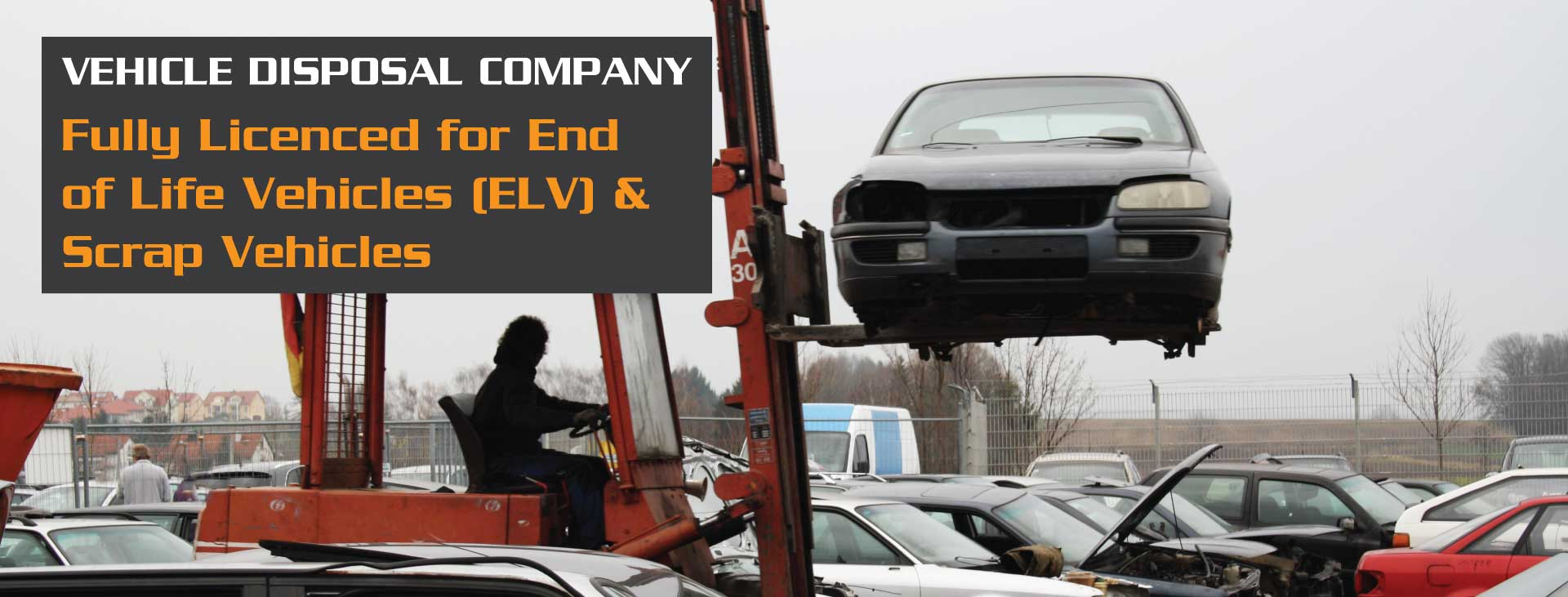 Halifax Metals Vehicle Disposal Company Fully Licenced for End of Life Vehicles (ELV) & Scrap Vehicles